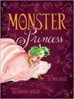 The Monster Princess - D.J. MacHale, Alexandra Boiger