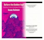 Before the Golden Age: A Science Fiction Anthology of the 1930s - Isaac Asimov, Edmond Hamilton, Murray Leinster, Raymond Z. Gallun, Stanley G. Weinbaum, Henry Hasse, Leslie F. Stone, John W. Campbell Jr., John D. Clark, Nat Schachner, Ross Rocklynne, Neil R. Jones, S.P. Meek, P. Schuyler Miller, Clifford D. Simak, Charles R. Tanner, J