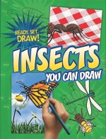 Insects You Can Draw - Nicole Brecke, Patricia M. Stockland