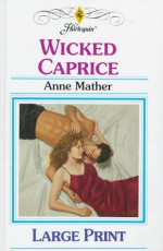 Wicked Caprice - Anne Mather