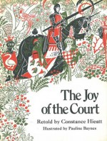 The Joy of the Court - Constance B. Hieatt, Pauline Baynes