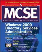 MCSE Windows 2000 Directory Services Infrastructure Study Guide (Exam 70-217) [With CDROM] - Syngress Media Inc, Syngress Media, Inc., Syngress Media Inc., Debra Littlejohn Shinder, Littlejohn Debra Shinder