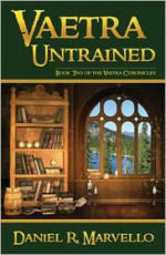 Vaetra Untrained - Daniel R. Marvello