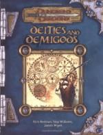 Deities and Demigods (Dungeons & Dragons d20 3.0 Fantasy Roleplaying Supplement) - Rich Redman, Skip Williams, James Wyatt
