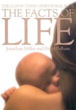 Facts of Life - David Pelham, Jonathan Miller, Harry Willock