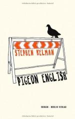 Pigeon English - Stephen Kelman, Clara Drechsler, Harald Hellmann
