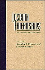 Lesbian Friendships: For Ourselves and Each Other - Michael York, Esther D. Rothblum