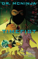 The Adventures of Dr. McNinja, Volume 2: Timefist - Christopher Hastings