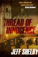 Thread of Innocence (The Joe Tyler Series, #4) - Jeff Shelby