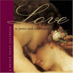 In Praise and Celebration of Love - Helen Exley