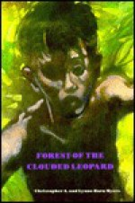 Forest of the Clouded Leopard - Christopher Myers, Lynne Born Myers