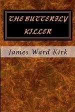 The Butterfly Killer - James Ward Kirk