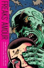 Freaks' Amour - Dana Marie Andra, Ande Parks, Gary Panter, Brendan Wright, Tom De Haven, Phil Hester