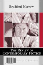 The Review Of Contemporary Fiction: Bradford Morrow - Bradford Morrow, Jonathan Safran Foer