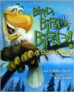 Bird, Bird, Bird!: A Chirping Chant (American City Series) - April Pulley Sayre, Gary Locke