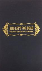 And Left for Dead - Richard Lockridge, Frances Lockridge