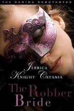 The Robber Bride - Jerrica Knight-Catania