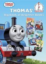 Thomas' Big Book of Beginner Books (Thomas & Friends) - Wilbert Awdry