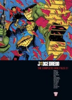 Judge Dredd: The Complete Case Files 21 - John Wagner, Dan Abnett, Alan McKenzie, Chris Standley, John Burns, Trevor Hairsine, Ron Smith, Cyril Julien, Carlos Ezquerra, Anthony Williams, Mark Harrison, Peter Doherty, John Higgins, Ian Gibson