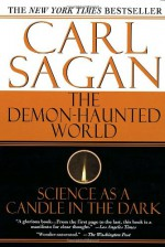 The Demon-Haunted World: Science as a Candle in the Dark - Carl Sagan, Ann Druyan