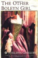 The Other Boleyn Girl - Philippa Gregory