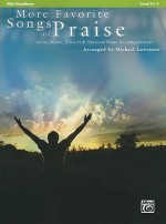More Favorite Songs of Praise: Alto Saxophone: Solos, Duets, Trios with Optional Piano Accompaniment: Level 2 1/2-3 - Michael Lawrence