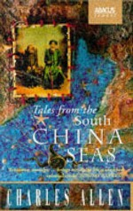 Tales from the South China Seas: Images of the British in South-East Asia in the Twentieth Century - Charles Allen, Michael Mason