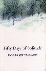 Fifty Days of Solitude - Doris Grumbach