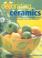 Decorating Ceramics - Simona Hill