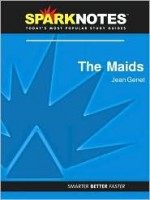 The Maids (SparkNotes Literature Guide Series) - SparkNotes Editors, Jean Genet