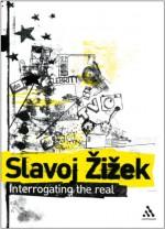 Interrogating the Real - Slavoj Žižek, Rex Butler, Scott Stephens