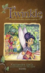Twinkle: The Only Firefly Who Couldn't Light Up - Cassandra Black, Tim Kirk