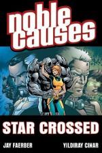 Noble Causes Volume 8: Star Crossed - Jay Faerber, Tim Kane, Yildiray Cinar
