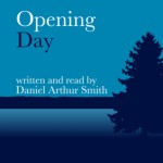 Opening Day: A Short Story - Daniel Arthur Smith