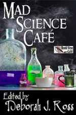 Mad Science Café - Deborah J. Ross