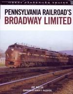Pennsylvania Railroad's Broadway Limited - Joe Welsh