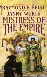 Mistress of the Empire (The Empire Trilogy #3) - Janny Wurts, Raymond E. Feist