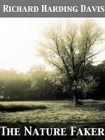 The Nature Faker - Richard Harding Davis