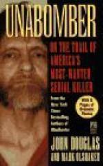 Unabomber: On the Trail of America's Most-Wanted Serial Killer - Mark Olshaker, John E. (Edward) Douglas