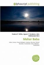 Meher Baba - Frederic P. Miller, Agnes F. Vandome, John McBrewster