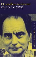 El caballero inexistente - Italo Calvino, Esther Benítez