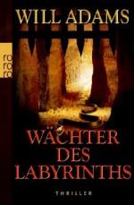 Wächter Des Labyrinths - Will Adams, Andree Hesse