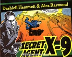 Secret Agent X-9 - Dashiell Hammett, Alex Raymond