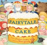 The Fairytale Cake - Mark Sperring, Jonathan Langley