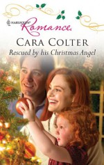 Rescued by His Christmas Angel - Cara Colter