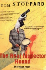 The Real Inspector Hound and Other Plays - Tom Stoppard