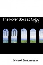 The Rover Boys at Colby Hall - Arthur M. Winfield, Edward Stratemeyer