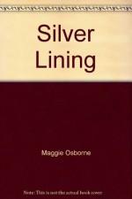 Silver Lining - Maggie Osborne