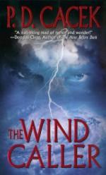 The Wind Caller - P.D. Cacek