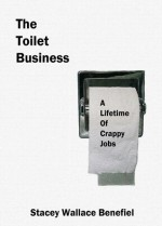 The Toilet Business - Stacey Wallace Benefiel